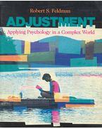 Adjustment – Appying Psychology in a Complex World - FELDMAN, ROBERT S.