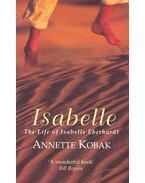 Isabelle – The Life of Isabelle Eberhardt - KOBAK, ANNETTE