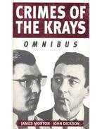 Crimes of the Krays - MORTON, JAMES – DICKSON, JOHN