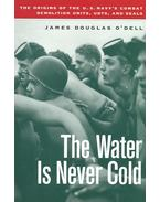 The Water is Never Cold - O'DELL, JAMES DOUGLAS