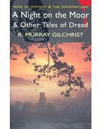 A Night on the Moor and Other Tales of Dread - GILCHRIST, R. MURRAY