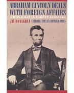 Abraham Lincoln Deals with Foreign Affairs - MONAGHAN, JAY