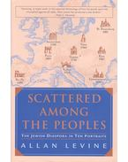 Scattered Among the Peoples – The Jewish Diaspora in Ten Portraits - LEVINE, ALLAN