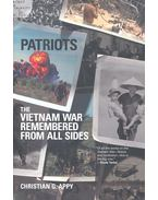 Patriots – The Vietnam War Remembered from All Sides - APPY, CHRISTIAN G.