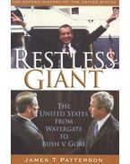 Restless Giant – The United States from Watergate to Bush v. Gore - PATTERSON, JAMES T.