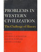Problems in Western Civilization – The Challenge of History - SCHAEFFER, LUDWIG F. - FOWLER, DAVID H. - COOKE, JACOB E. (editor)