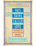 This Thing Called Love - SCHNUR, STEVEN