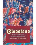 Bloodfeud – Murder and Revenge in Anglo-Saxon England - FLETCHER, RICHARD