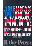 American Public Policy: Promise and Performance - PETERS, B,GUY