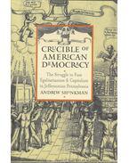 Crucible of American Democracy - SHANKMAN, ANDREW