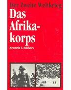 Der Zweite Weltkrieg – Das Afrikakorps - MACKSEY, KENNETH J.