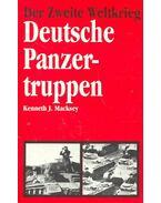 Der Zweite Weltkrieg – Deutsche Panzertruppen - MACKSEY, KENNETH J.