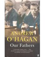 Our Fathers - O'HAGAN, ANDREW