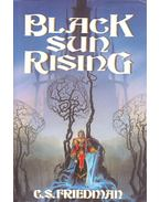 Black Sun Rising - FRIEDMAN, C.S.