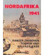 Nordafrika 1941 – Panzer zwischen Tobruk und Halfaya-pass - BÜSCHLEB, H.