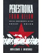 Perestroika from Below – Social Movements in the Soviet Union - SEDAITIS, JUDITH B, - BUTTERFIELD, JIM