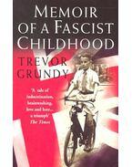 Memoir of a Fascist Childhood - GRUNDY, TREVOR
