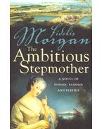 The Ambitious Stepmother - MORGAN, FIDELIS