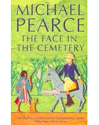 The Face in the Cemetery - PEARCE, MICHAEL