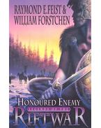 Legends of the Riftwar – Honoured Enemy - FEIST, RAYMOND E. - FORSTCHEN, WILLIAM