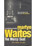 The Mercy Seat - WAITES, MARTYN