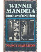 Winnie Mandela – Mother of a Nation - HARRISON, NANCY
