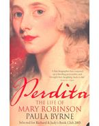 Perdita – The Life of Mary Robinson - BYRNE, PAULA