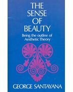 The Sense of Beauty – Being the Outline of Aesthetic Theory - SANTAYANA, GEORGE