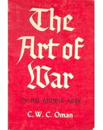 The Art of War in the Middle Ages - OMAN, C.W.C.