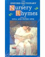 The Oxford Dictionary of Nursery Rhymes - OPIE, IONA – OPIE, PETER (editor)