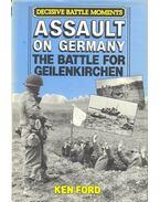Assault on Germany – The Battle for Geilenkirchen - FORD, KEN