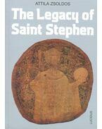 The Legacy of Saint Stephen - Zsoldos Attila