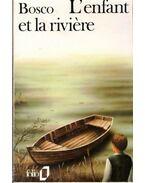 L'enfant et la riviere - BOSCO, HENRI