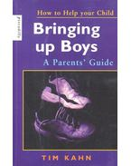 How to Help Your Child – Bringing up Boys - KAH, TIM
