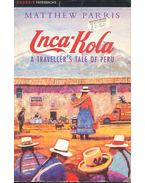 Inca-Kola – A Traveller's Tale of Peru - PARRIS, MATTHEW