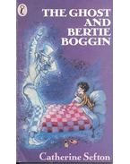 The Ghost and Bertie Boggin - SEFTON, CATHERINE
