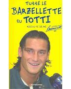 Tutte le barzellette su Totti - TOTTI, FRANCESCO