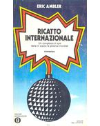 Ricatto internazionale - Ambler, Eric