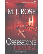Ossessione perversa - ROSE, M.J.
