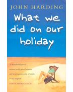 What We Did on Our Holiday - HARDING, JOHN