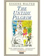 The Untidy Pilgrim - WALTER, EUGENE