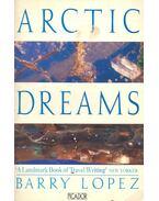 Artic Dreams - LOPEZ, BARRY