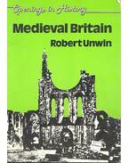 Opening in History - Medieval Britain - UNWIN, ROBERT