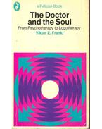 The Doctor and the Soul - Frankl, Viktor E.