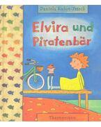 Elvira und Piratenbär - KULOT-FRISCH, DANIELA