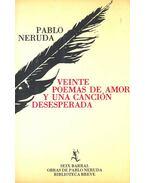 Veinte poemas de amor y una cancion desesperada - Neruda, Pablo