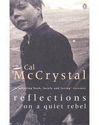 Reflections on a Quiet Rebel - McCRYSTAL, CAL