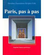 Paris, pas a pas - DARABOS, ZSUZSÁNNA – KRIPKÓ, EDIT