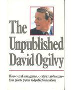 The Unpublished David Ogilvy - RAPHAELSON, JOEL (editor)