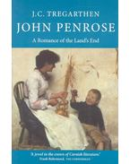 John Penrose – A Romance of the Land's End - TREGARTHEN, J,C,